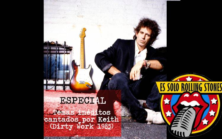 Escucha el episodio dedicado a los inéditos de Dirty Work cantados por Keith Richards (1985)