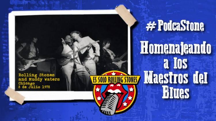 """Escucha la emisión Especial """"Los Stones homenajeando a sus maestros del Blues"""""""