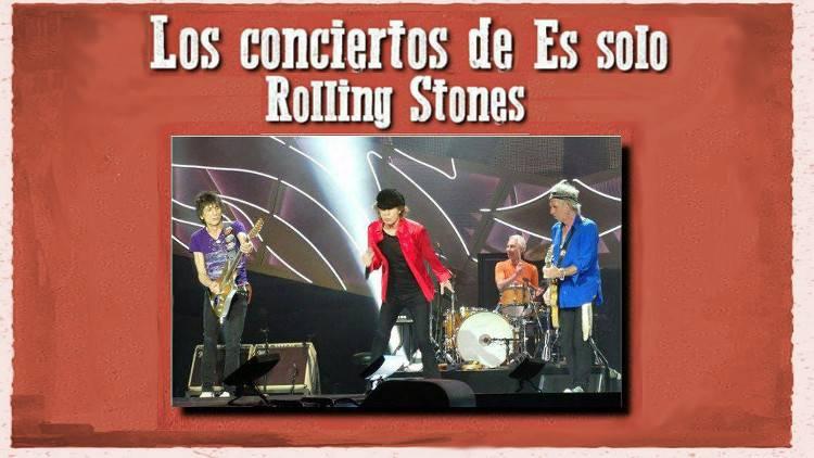 """Escucha la emisión Especial """"Los conciertos de Es solo Rolling Stones"""""""