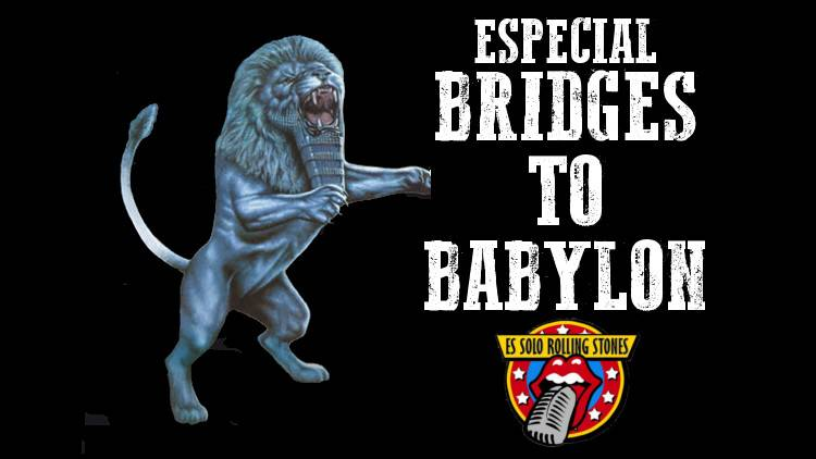 """Escucha la emisión Especial """"Bridges to Babylon"""""""